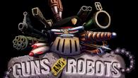 Оружие, роботы, динамичные перестрелки и неограниченные конструкторские возможности ждут игроков в независимом проекте с говорящим названием Guns and Robots, запустившимся на портале GameXP.